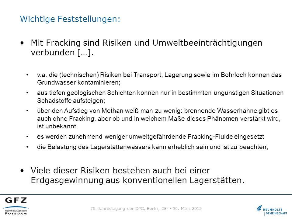 Wichtige Feststellungen: Mit Fracking sind Risiken und Umweltbeeinträchtigungen verbunden […]. Viele dieser Risiken bestehen auch bei einer Erdgasgewi