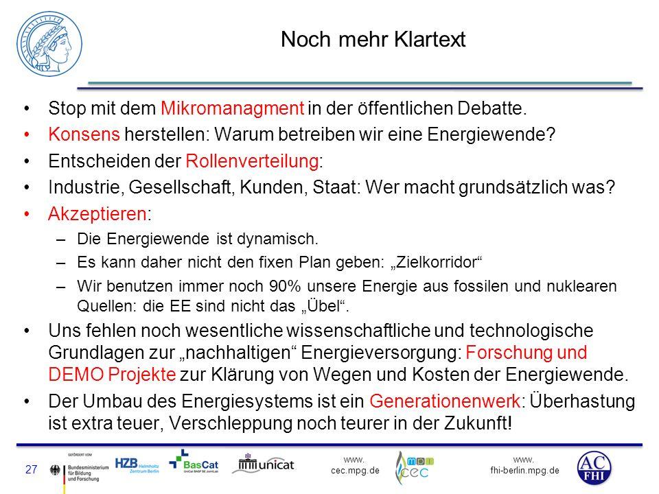 www. fhi-berlin.mpg.de www. cec.mpg.de Noch mehr Klartext Stop mit dem Mikromanagment in der öffentlichen Debatte. Konsens herstellen: Warum betreiben