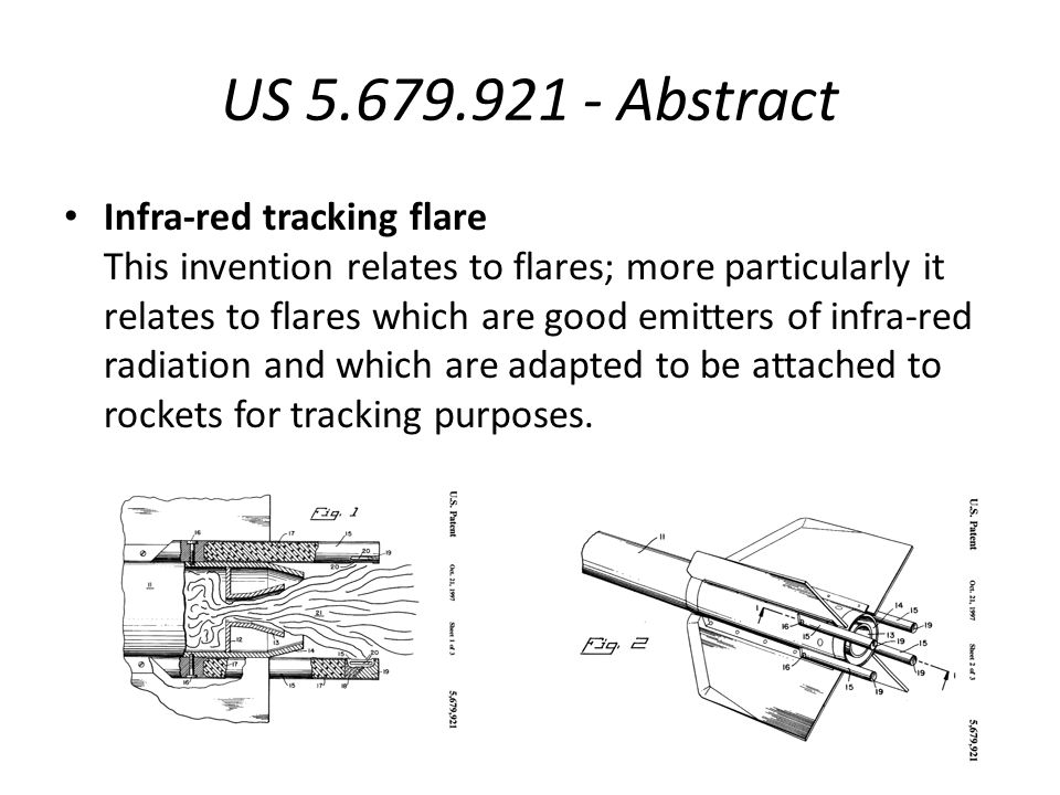 US 5.679.921 - Abstract Infra-red tracking flare This invention relates to flares; more particularly it relates to flares which are good emitters of i