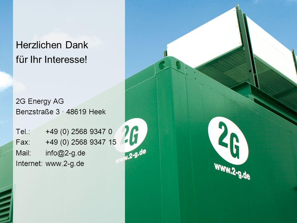 45 www.2-g.de Herzlichen Dank für Ihr Interesse! 2G Energy AG Benzstraße 3 · 48619 Heek Tel.: +49 (0) 2568 9347 0 Fax: +49 (0) 2568 9347 15 Mail:info@