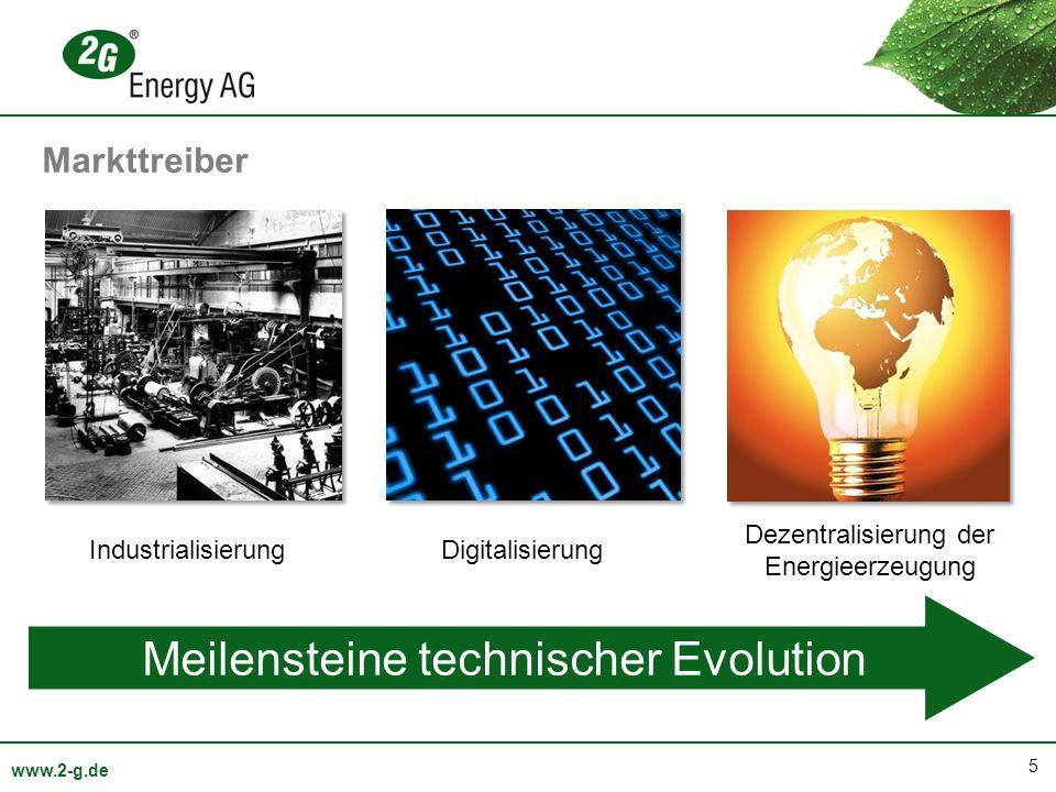 5 www.2-g.de Meilensteine technischer Evolution IndustrialisierungDigitalisierung Dezentralisierung der Energieerzeugung Markttreiber