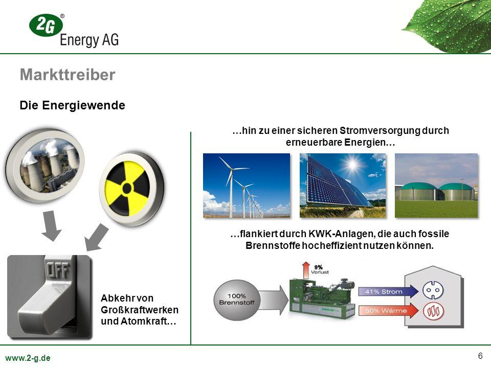 6 www.2-g.de Die Energiewende Abkehr von Großkraftwerken und Atomkraft… …hin zu einer sicheren Stromversorgung durch erneuerbare Energien… …flankiert durch KWK-Anlagen, die auch fossile Brennstoffe hocheffizient nutzen können.