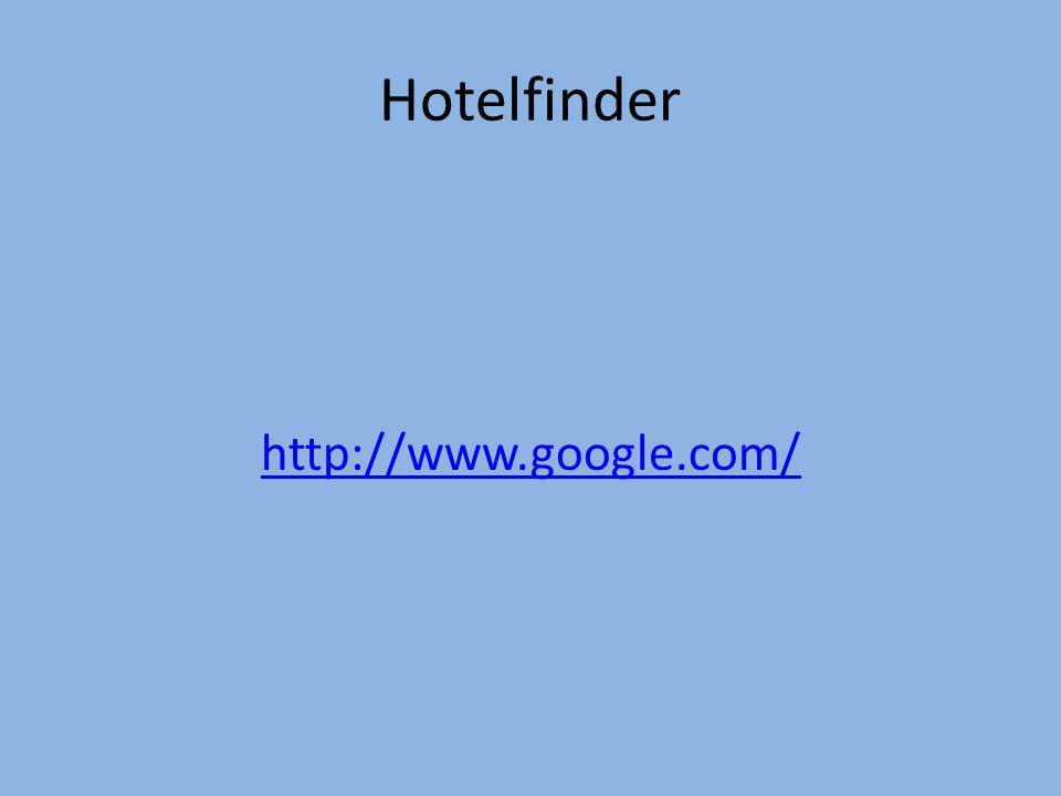 Hotelfinder http://www.google.com/