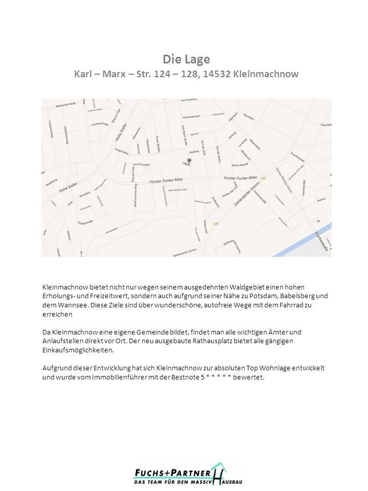 Die Lage Karl – Marx – Str. 124 – 128, 14532 Kleinmachnow Kleinmachnow bietet nicht nur wegen seinem ausgedehnten Waldgebiet einen hohen Erholungs- un