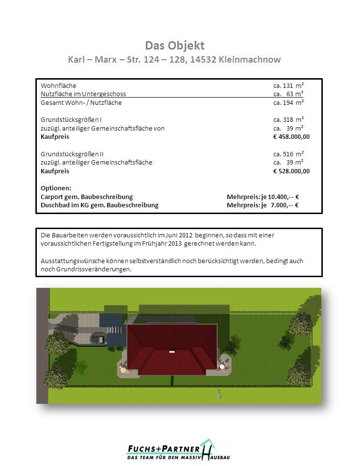 Das Objekt Karl – Marx – Str. 124 – 128, 14532 Kleinmachnow Wohnflächeca. 131 m² Nutzfläche im Untergeschossca. 63 m² Gesamt Wohn- / Nutzflächeca. 194