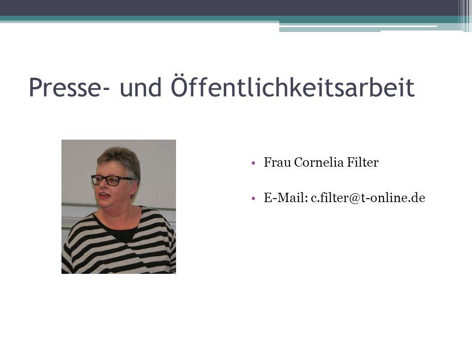 Presse- und Öffentlichkeitsarbeit Frau Cornelia Filter E-Mail: c.filter@t-online.de