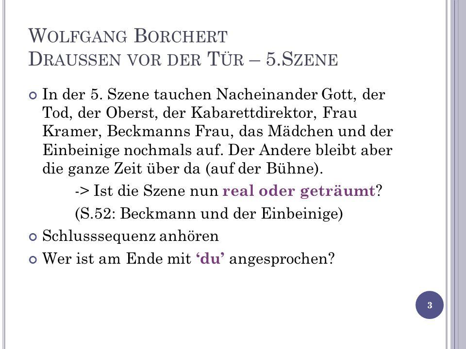 W OLFGANG B ORCHERT D RAUSSEN VOR DER T ÜR – 5.S ZENE In der 5.