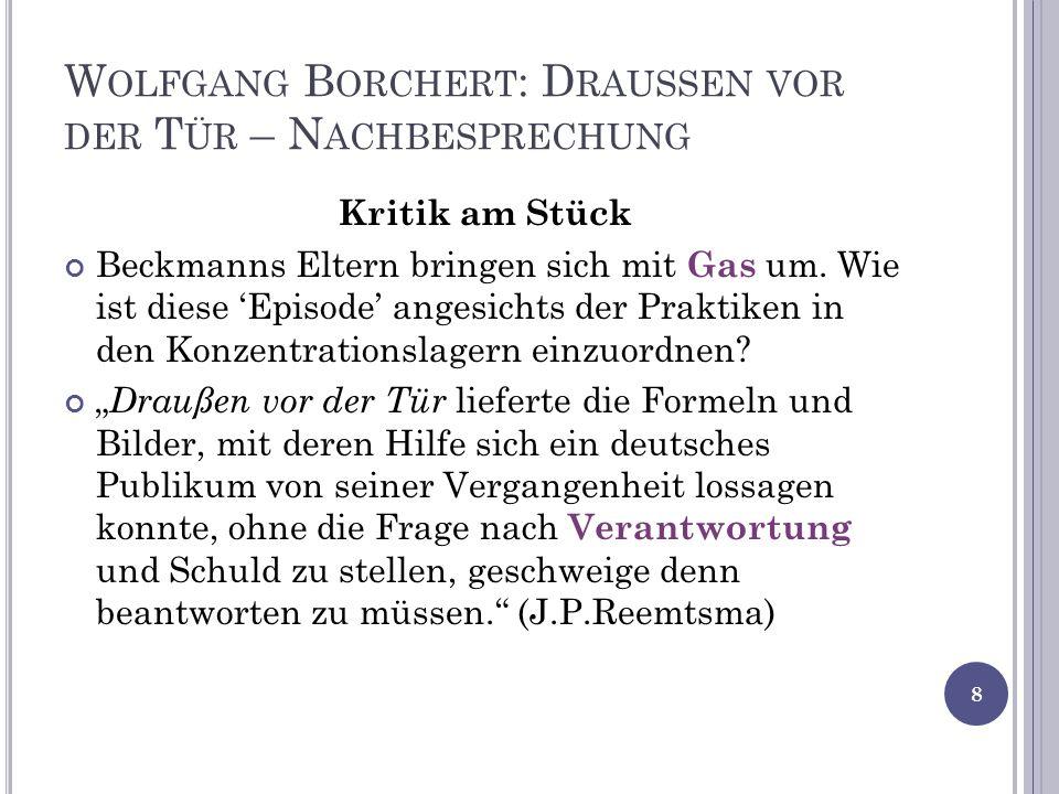 W OLFGANG B ORCHERT : D RAUSSEN VOR DER T ÜR – N ACHBESPRECHUNG Kritik am Stück Beckmanns Eltern bringen sich mit Gas um.
