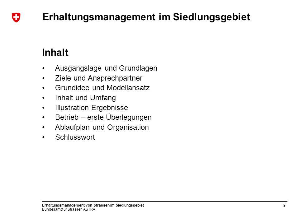 Bundesamt für Strassen ASTRA Erhaltungsmanagement von Strassen im Siedlungsgebiet13 Illustration Ergebnisse (II) 0.0 bis 0.9 1.0 bis 1.9 2.0 bis 2.9 3.0 bis 3.9 4.0 bis 5.0 Zustandswerte