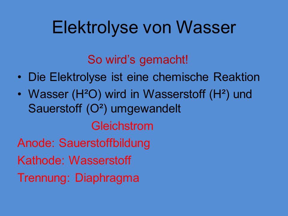 Elektrolyse von Wasser So wirds gemacht.