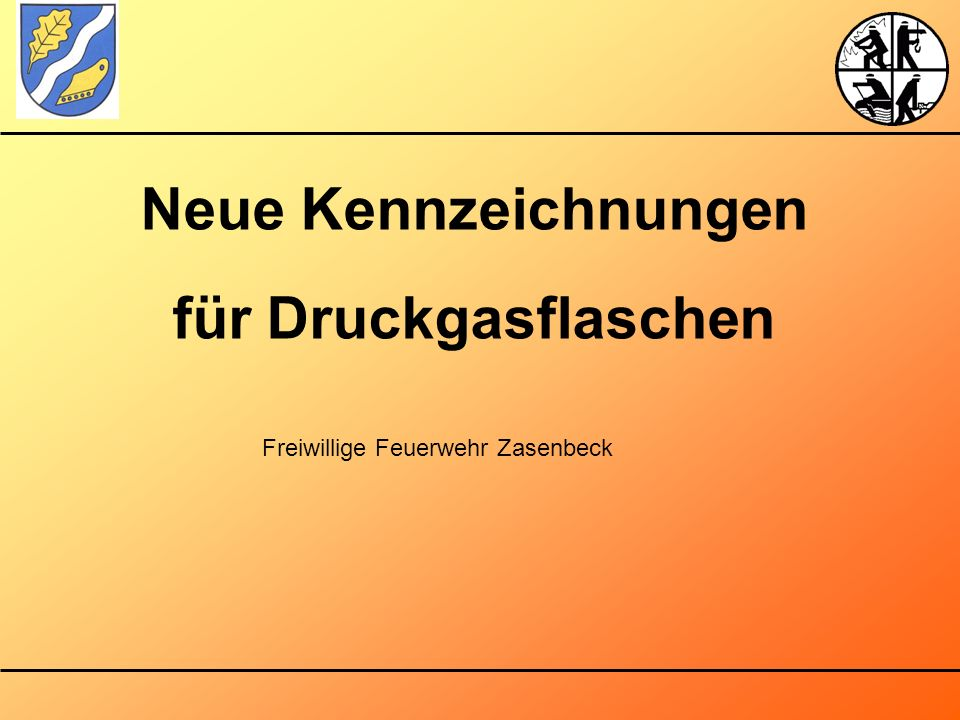 Neue Kennzeichnungen für Druckgasflaschen Freiwillige Feuerwehr Zasenbeck
