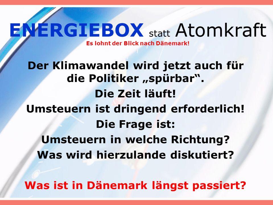 ENERGIEBOX statt Atomkraft Es lohnt der Blick nach Dänemark.