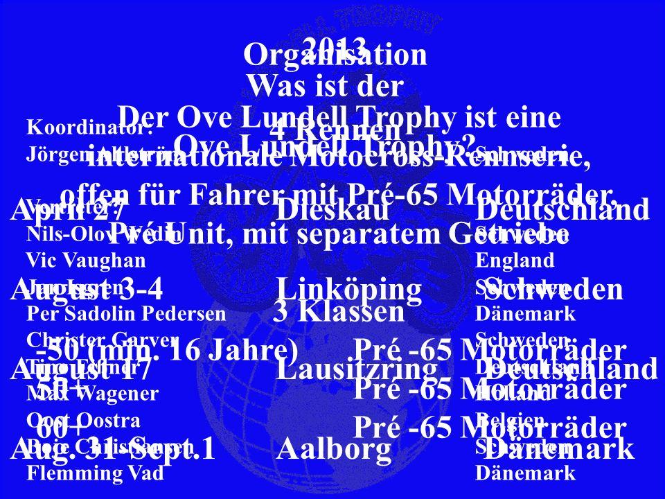 Deutsch REGLEMENT OLT Ove Lundell TROPHY Version 2012- 2014 ARTIKEL 1Zielsetzung Klassische Motorräder so original wie möglich instandzusetzen und zu erhalten und damit Rennen zu fahren, wie es in der damaligen Zeit üblich war.
