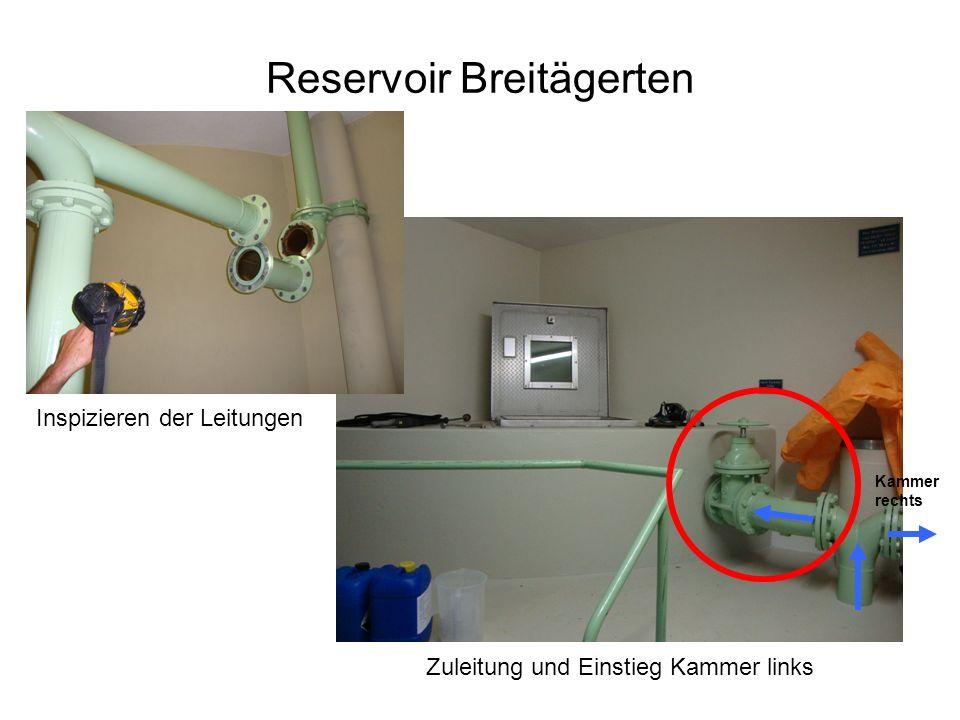 Reservoir Breitägerten Zuleitung und Einstieg Kammer links Kammer rechts Inspizieren der Leitungen