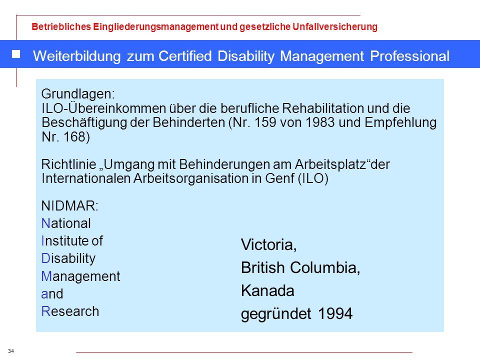 34 Betriebliches Eingliederungsmanagement und gesetzliche Unfallversicherung Weiterbildung zum Certified Disability Management Professional Grundlagen