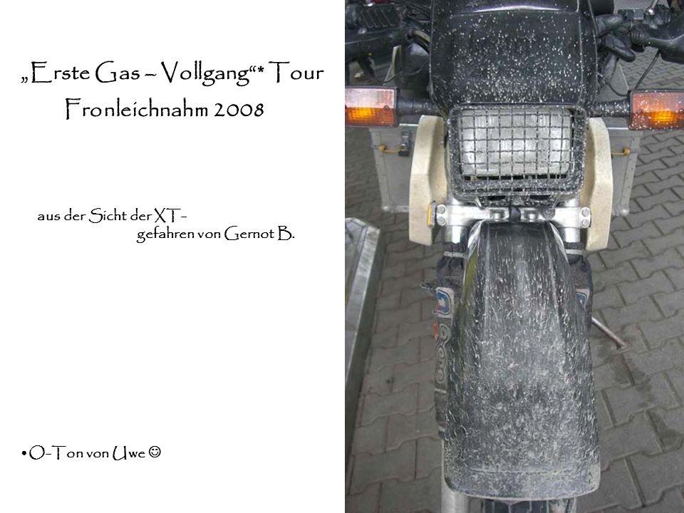 Erste Gas – Vollgang* Tour Fronleichnahm 2008 aus der Sicht der XT- gefahren von Gernot B. O-Ton von Uwe