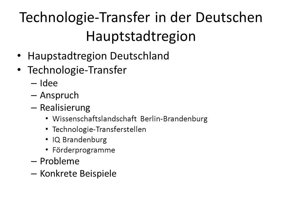 Technologie-Transfer in der Deutschen Hauptstadtregion Haupstadtregion Deutschland Technologie-Transfer – Idee – Anspruch – Realisierung Wissenschafts
