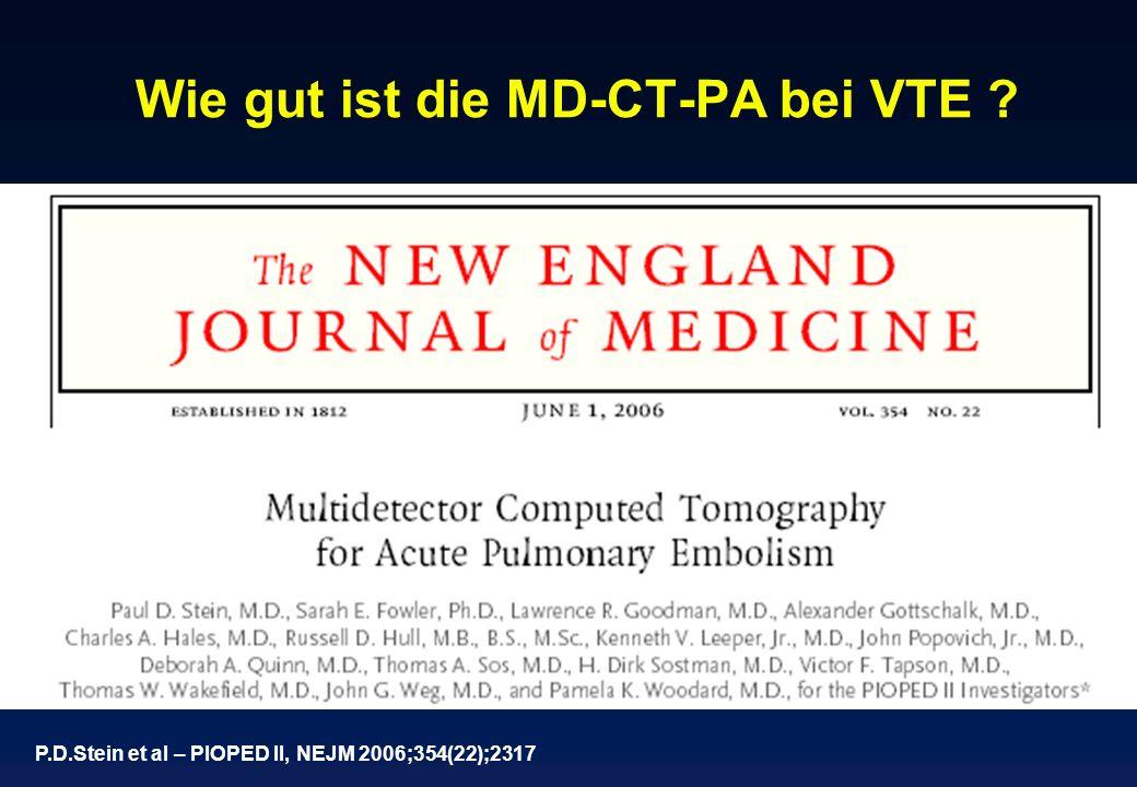 Wie gut ist die MD-CT-PA bei VTE ? P.D.Stein et al – PIOPED II, NEJM 2006;354(22);2317