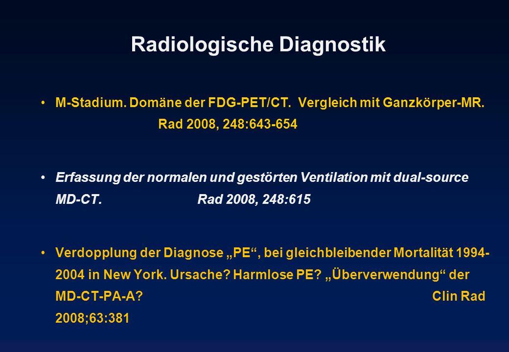 Radiologische Diagnostik M-Stadium. Domäne der FDG-PET/CT. Vergleich mit Ganzkörper-MR. Rad 2008, 248:643-654 Erfassung der normalen und gestörten Ven