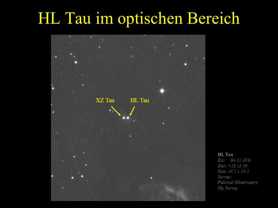 HL Tau im optischen Bereich HL Tau RA: 04 31 38.0 Dec: +18 13 59 Size: 14´1 x 14´1 Survey: Palomar Observatory Sky Survey XZ TauHL Tau