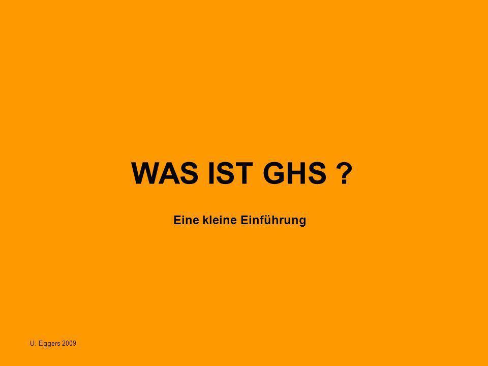 U. Eggers 2009 WAS IST GHS ? Eine kleine Einführung