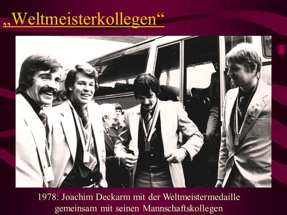Weltmeisterkollegen 1978: Joachim Deckarm mit der Weltmeistermedaille gemeinsam mit seinen Mannschaftskollegen
