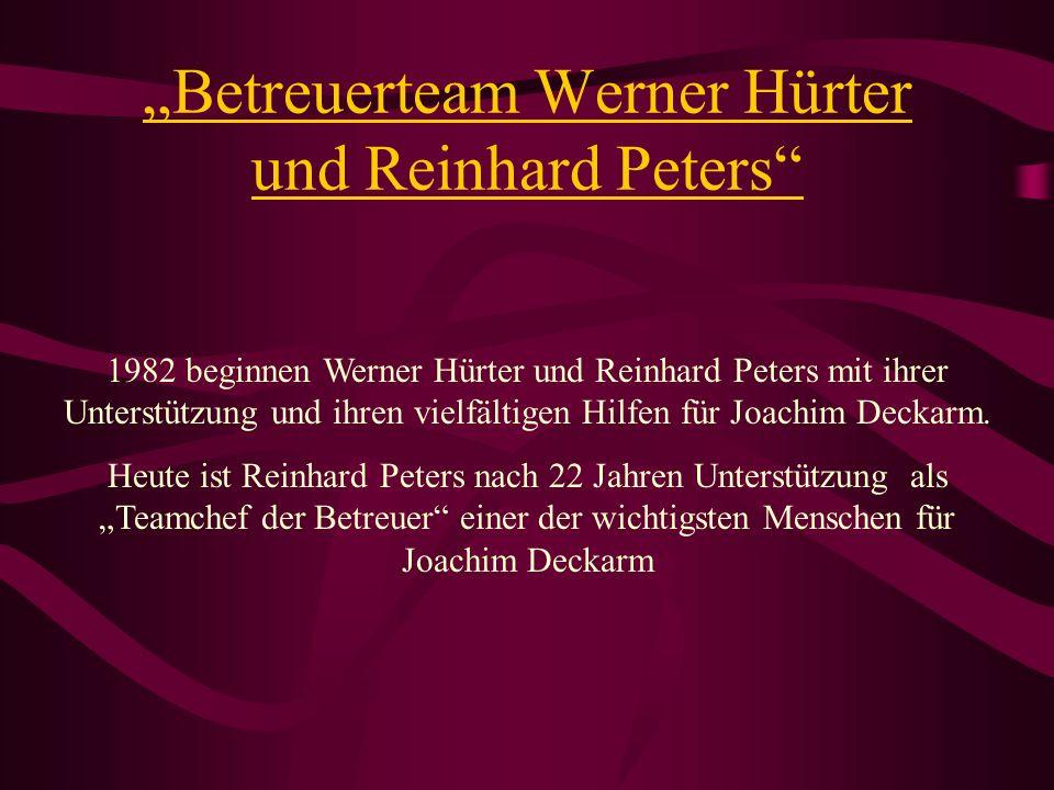 Betreuerteam Werner Hürter und Reinhard Peters 1982 beginnen Werner Hürter und Reinhard Peters mit ihrer Unterstützung und ihren vielfältigen Hilfen f