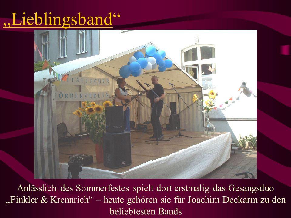 Lieblingsband Anlässlich des Sommerfestes spielt dort erstmalig das Gesangsduo Finkler & Krennrich – heute gehören sie für Joachim Deckarm zu den beli