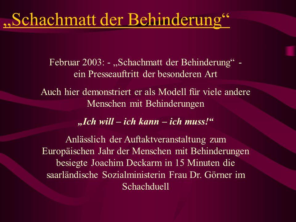 Schachmatt der Behinderung Februar 2003: - Schachmatt der Behinderung - ein Presseauftritt der besonderen Art Auch hier demonstriert er als Modell für