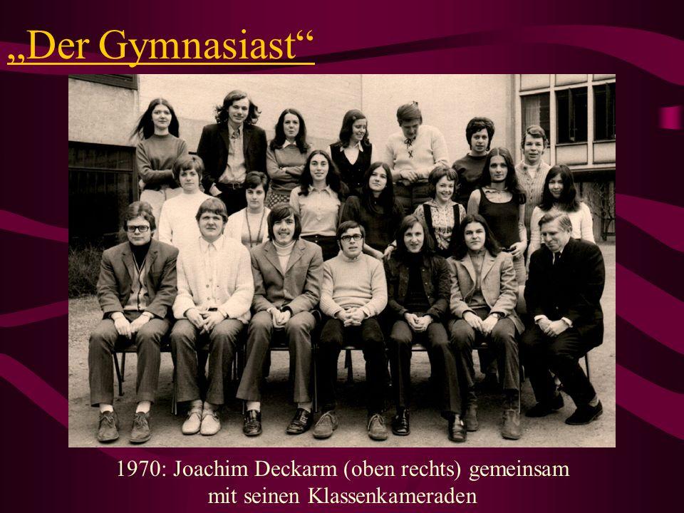 Der Leichtathlet 1970: Der für viele meist unbekannte Leichtathlet Joachim Deckarm wurde mit 16 Jahren gemeinsam mit Wolfgang Klein und Michael Volz deutscher Jugendmeister im Fünfkampf