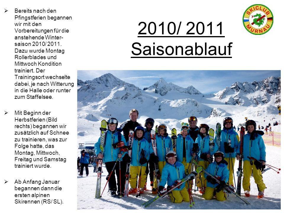 2010/ 2011 Saisonablauf Bereits nach den Pfingstferien begannen wir mit den Vorbereitungen für die anstehende Winter- saison 2010/ 2011. Dazu wurde Mo