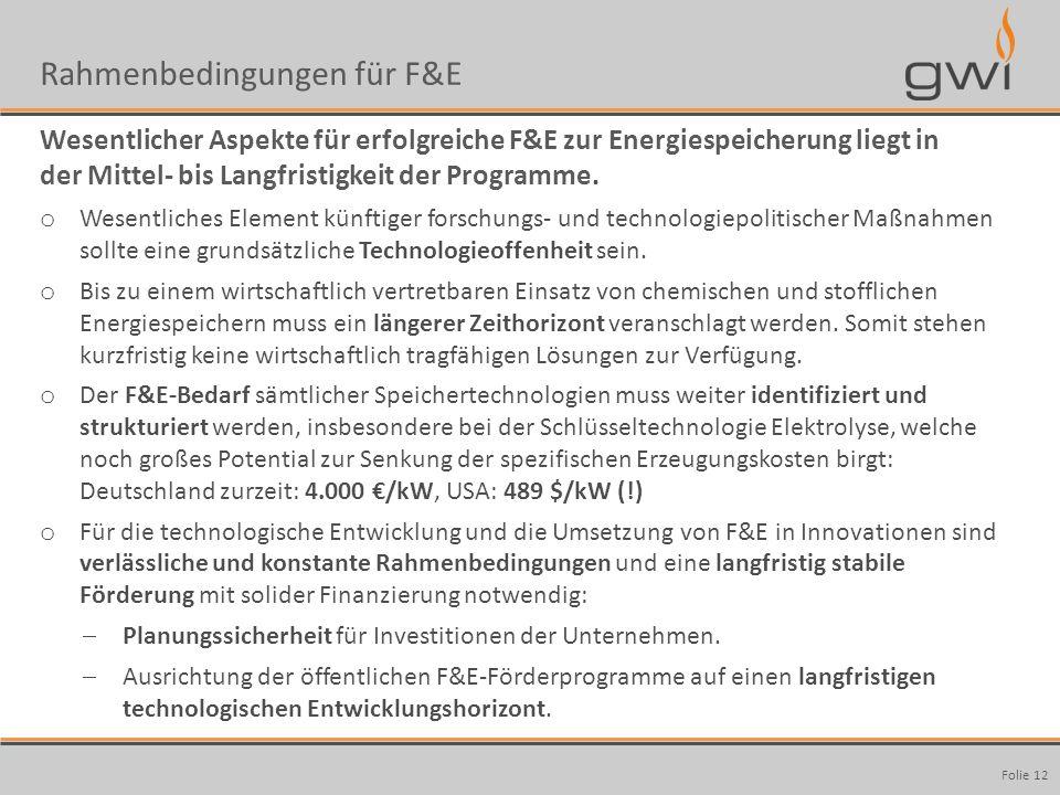 Autor Seite: 12 Rahmenbedingungen für F&E Wesentlicher Aspekte für erfolgreiche F&E zur Energiespeicherung liegt in der Mittel- bis Langfristigkeit de