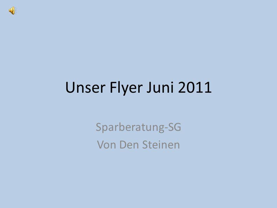 Unser Flyer Juni 2011 Sparberatung-SG Von Den Steinen