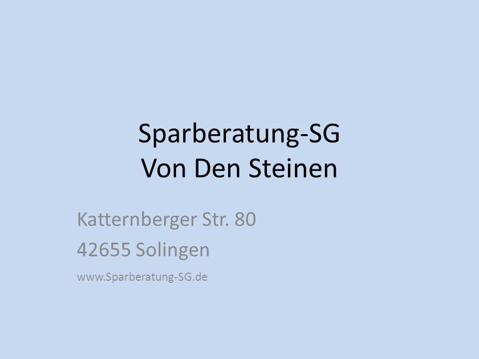 Sparberatung-SG Von Den Steinen Katternberger Str. 80 42655 Solingen www.Sparberatung-SG.de