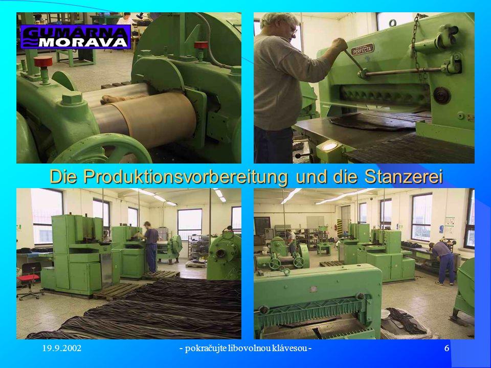 19.9.2002- pokračujte libovolnou klávesou -5 Produktionsgrundrisse Die Firma arbeitet mit Auftragsproduktionssystem, vorwiegend in Formen geliefert be
