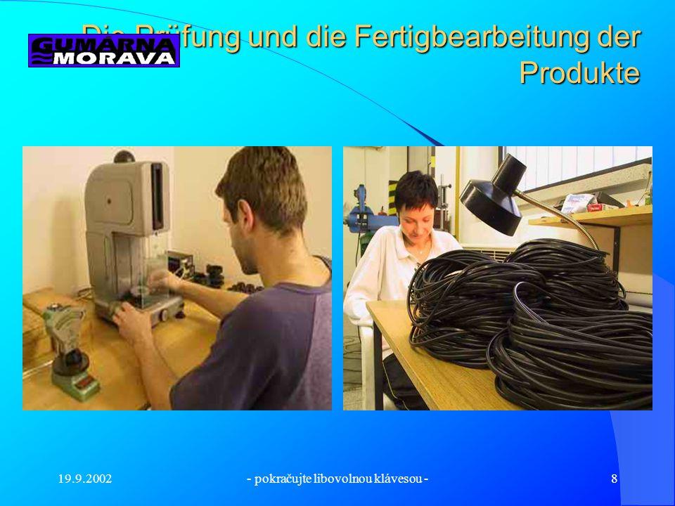 19.9.2002- pokračujte libovolnou klávesou -7 Die Benutzung unseren Produkte Unsere Produkte stehen für eine technische Benutzung und auch für andere m
