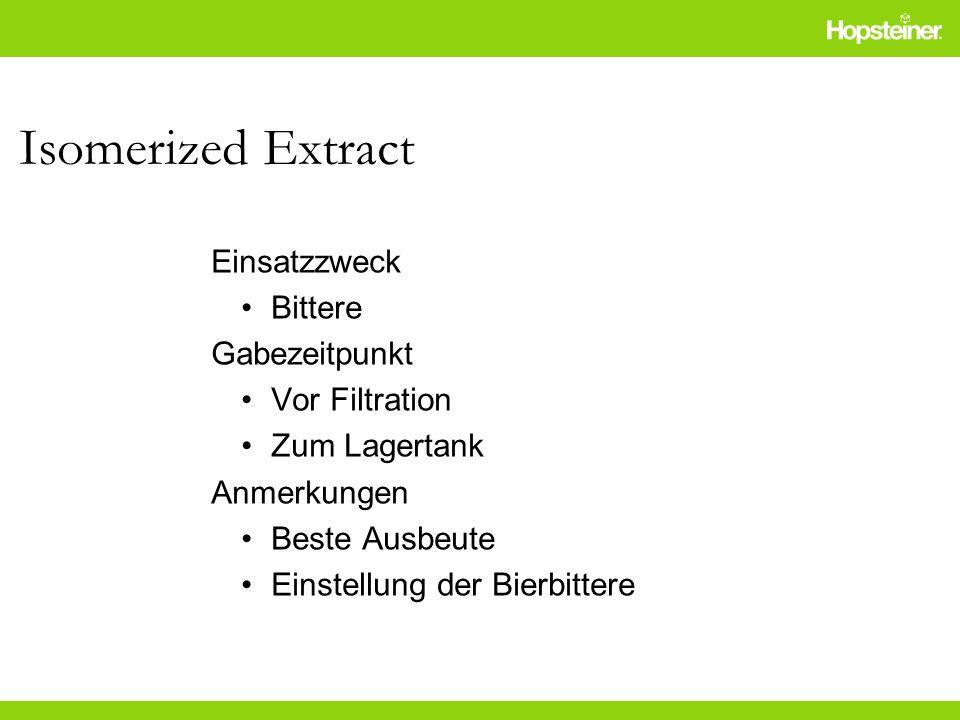 Isomerized Extract Einsatzzweck Bittere Gabezeitpunkt Vor Filtration Zum Lagertank Anmerkungen Beste Ausbeute Einstellung der Bierbittere
