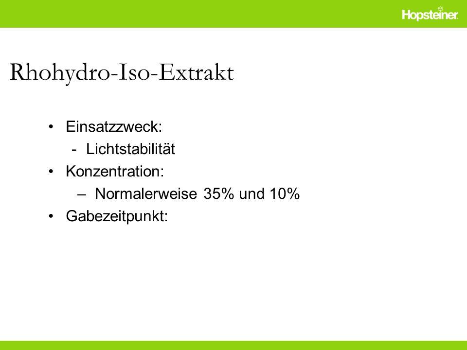 Rhohydro-Iso-Extrakt Einsatzzweck: -Lichtstabilität Konzentration: –Normalerweise 35% und 10% Gabezeitpunkt: