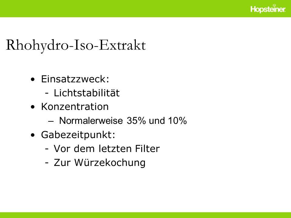 Rhohydro-Iso-Extrakt Einsatzzweck: -Lichtstabilität Konzentration –Normalerweise 35% und 10% Gabezeitpunkt: -Vor dem letzten Filter -Zur Würzekochung
