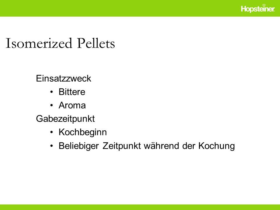 Isomerized Pellets Einsatzzweck Bittere Aroma Gabezeitpunkt Kochbeginn Beliebiger Zeitpunkt während der Kochung