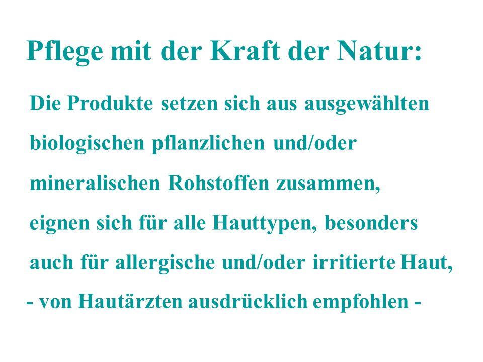 Pflege mit der Kraft der Natur: Die Produkte setzen sich aus ausgewählten biologischen pflanzlichen und/oder mineralischen Rohstoffen zusammen, eignen