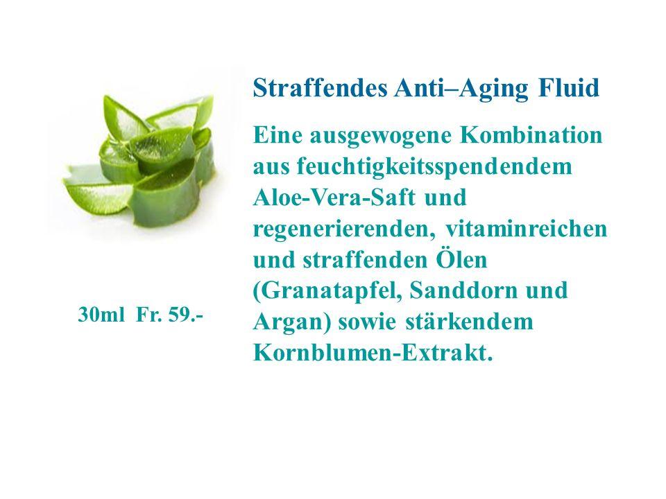 Straffendes Anti–Aging Fluid Eine ausgewogene Kombination aus feuchtigkeitsspendendem Aloe-Vera-Saft und regenerierenden, vitaminreichen und straffend