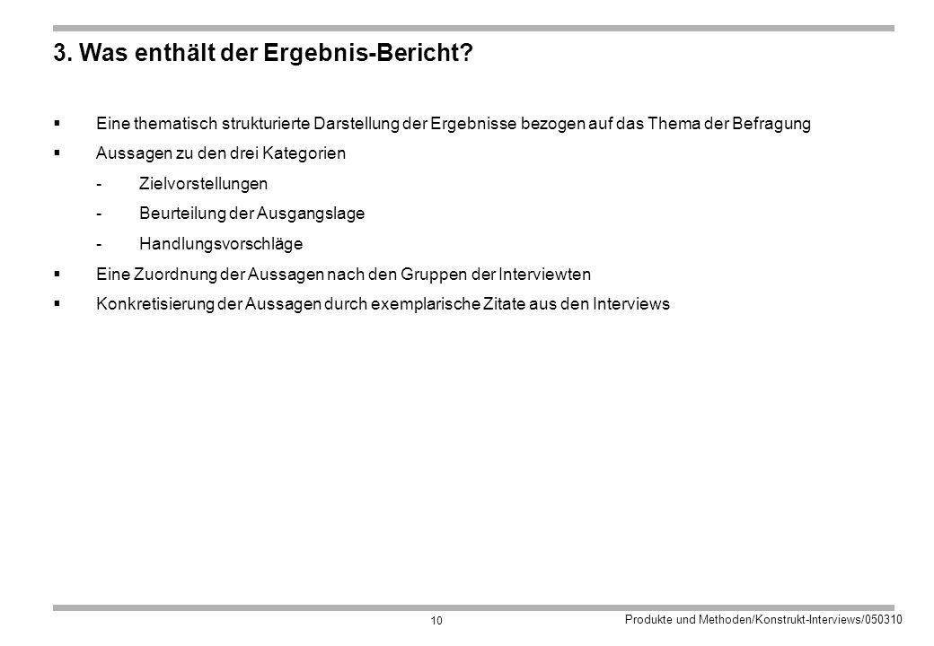 Produkte und Methoden/Konstrukt-Interviews/050310 10 3.
