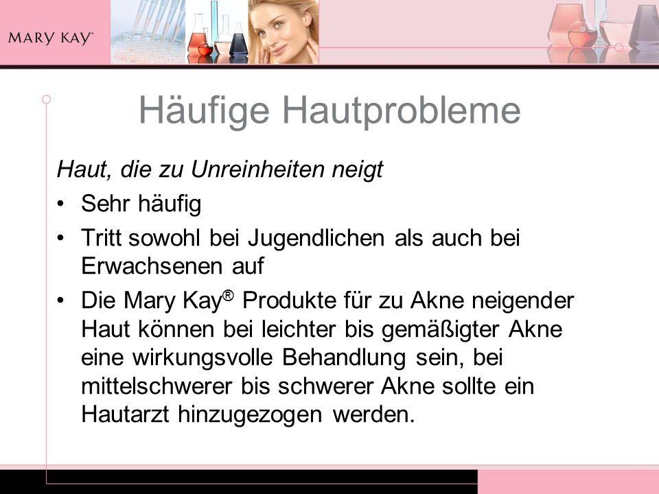 Häufige Hautprobleme Haut, die zu Unreinheiten neigt Sehr häufig Tritt sowohl bei Jugendlichen als auch bei Erwachsenen auf Die Mary Kay ® Produkte fü