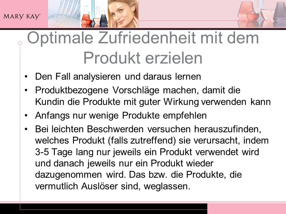 Optimale Zufriedenheit mit dem Produkt erzielen Den Fall analysieren und daraus lernen Produktbezogene Vorschläge machen, damit die Kundin die Produkt