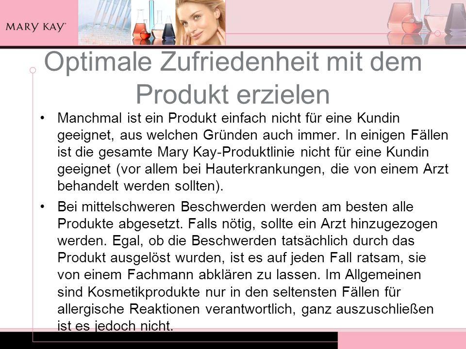Optimale Zufriedenheit mit dem Produkt erzielen Manchmal ist ein Produkt einfach nicht für eine Kundin geeignet, aus welchen Gründen auch immer. In ei