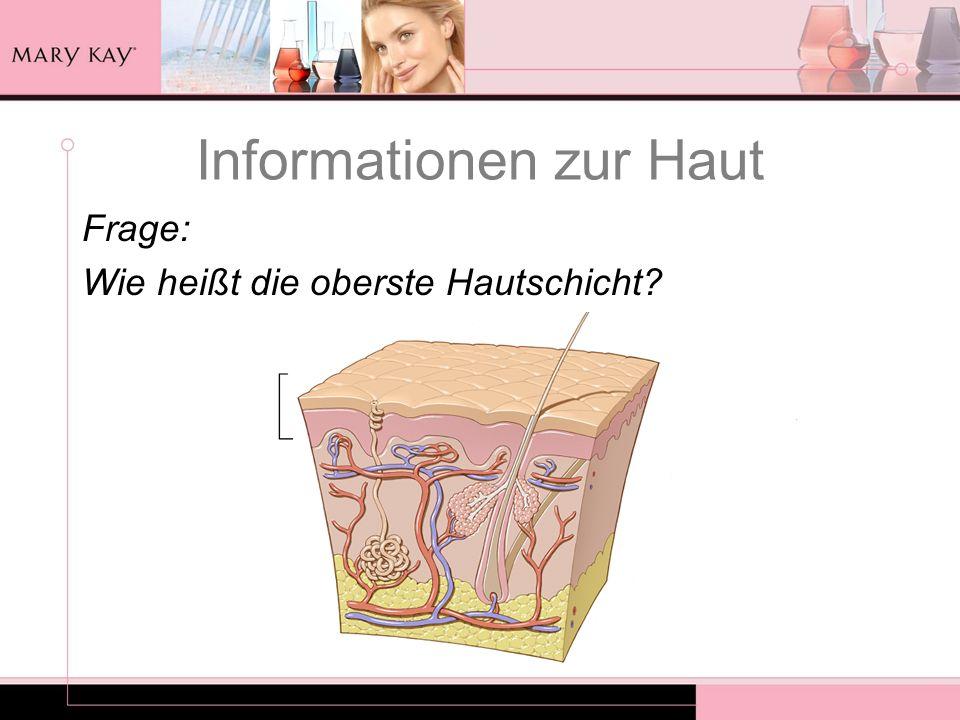 Informationen zur Haut Frage: Wie heißt die oberste Hautschicht?