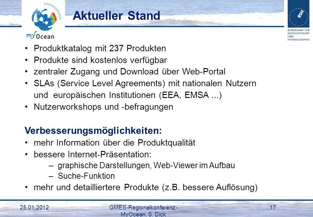 25.01.2012GMES-Regionalkonferenz - MyOcean, S. Dick 17 Produktkatalog mit 237 Produkten Produkte sind kostenlos verfügbar zentraler Zugang und Downloa