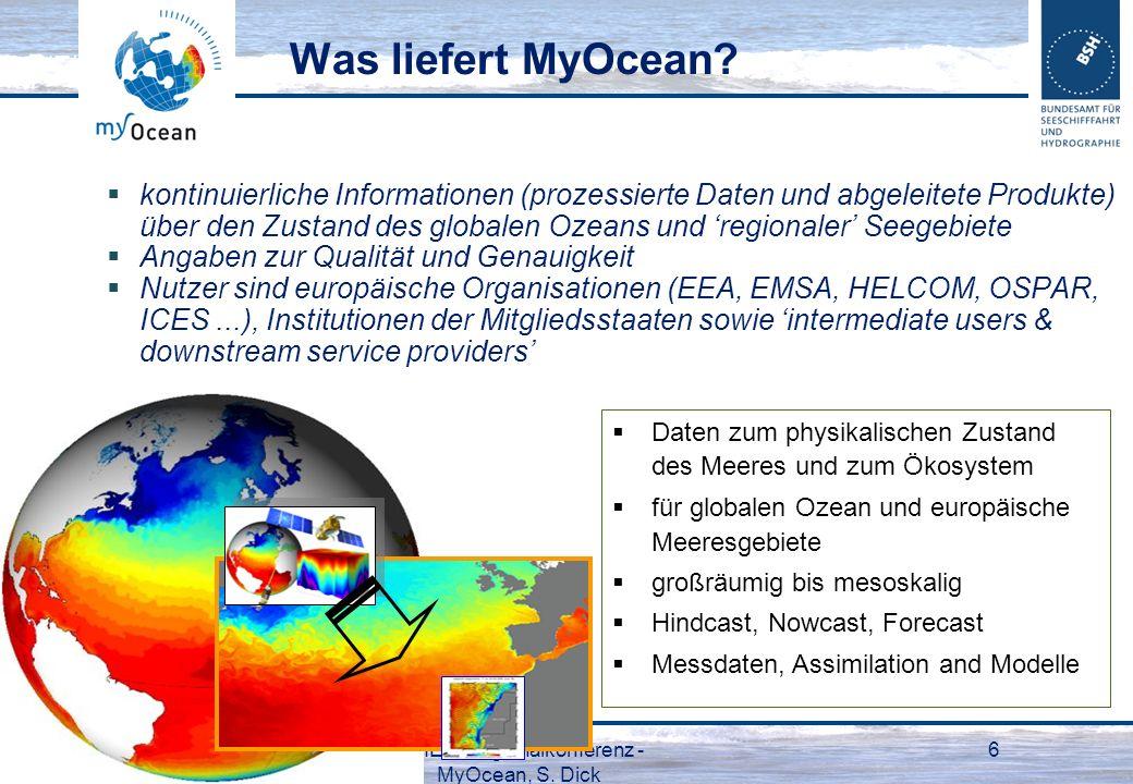 25.01.2012GMES-Regionalkonferenz - MyOcean, S. Dick 6 Was liefert MyOcean? kontinuierliche Informationen (prozessierte Daten und abgeleitete Produkte)