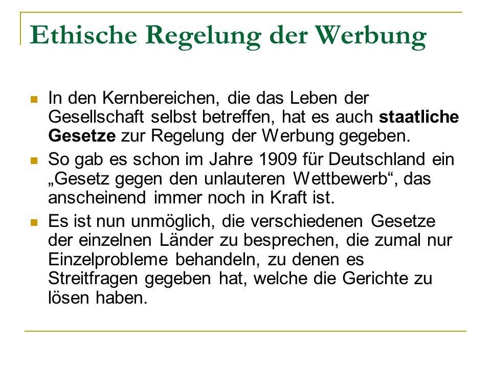 Ethische Regelung der Werbung Wie bei anderen Berufen –z.B.